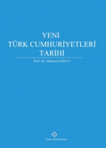 Yeni Türk Cumhuriyetleri Tarihi-Ciltli