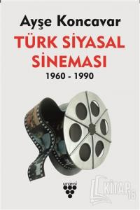 Türk Siyasal Sineması 1960-1990