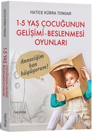 1 - 5 Yaş Çocuğunun Gelişimi - Beslenmesi Oyunları - Kitap16