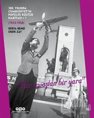 100. Yılında Cumhuriyet'in Popüler Kültür Haritası - 1 (1923-1950) (Ci