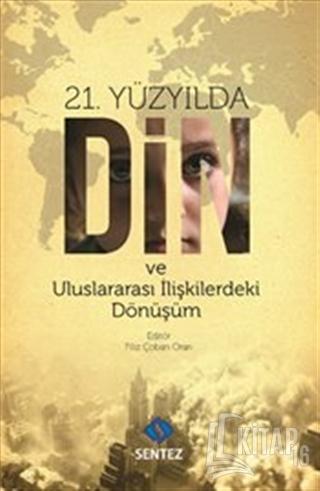 21. Yüzyılda Din ve Uluslararası İlişkilerdeki Dönüşüm - Kitap16