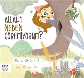 Allah'ı Neden Göremiyorum? - Küçük Merve'nin Büyük Soruları 1 - Kitap1