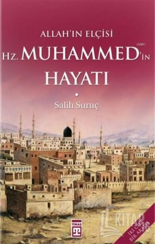 Allah'ın Elçisi Hz. Muhammed'in Hayatı (1-2 Tek Cilt) (Ciltli) - Kitap