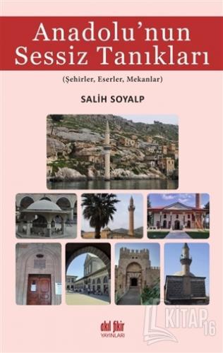 Anadolu'nun Sessiz Tanıkları - Kitap16