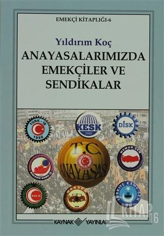 Anayasalarımızda Emekçiler ve Sendikalar - Kitap16