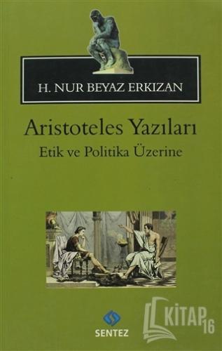 Aristoteles Yazıları: Etik ve Politika Üzerine - Kitap16