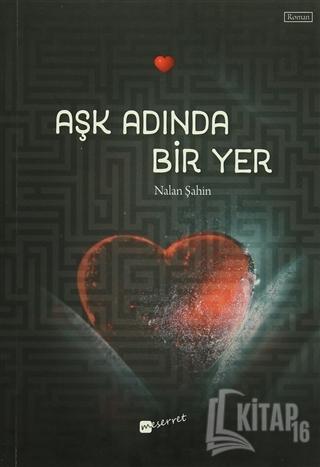 Aşk Adında Bir Yer - Kitap16