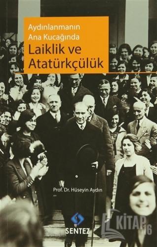 Aydınlanmanın Ana Kucağında Laiklik ve Atatürkçülük - Kitap16