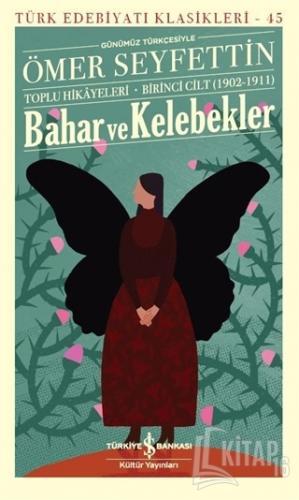 Bahar ve Kelebekler (Günümüz Türkçesiyle) - Kitap16