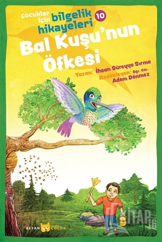 Bal Kuşu'nun Öfkesi - Çocuklar İçin Bilgelik Hikayeleri 10 - Kitap16