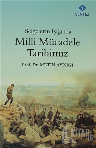 Belgelerin Işığında Milli Mücadele Tarihimiz - Kitap16