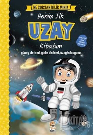 Benim İlk Uzay Kitabım - Ne Sorsan Bilir Minik (Ciltli) - Kitap16