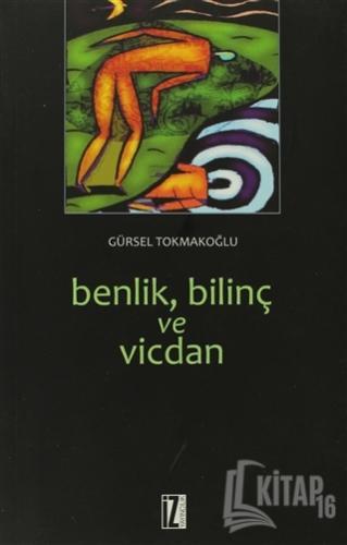 Benlik, Bilinç ve Vicdan - Kitap16