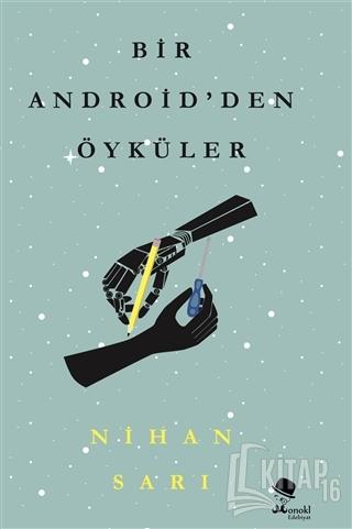 Bir Android'den Öyküler - Kitap16
