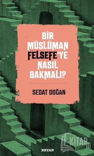 Bir Müslüman Felsefe'ye Nasıl Bakmalı? - Kitap16