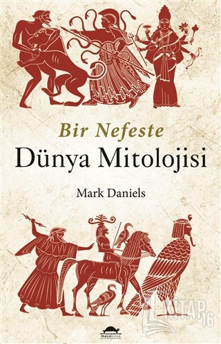 Bir Nefeste Dünya Mitolojisi - Kitap16