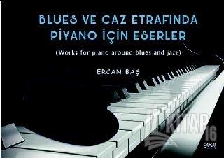 Blues ve Caz Etrafında Piyano İçin Eserler - Kitap16
