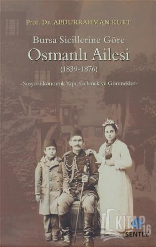 Bursa Sicillerine Göre Osmanlı Ailesi (1839-1876) - Kitap16