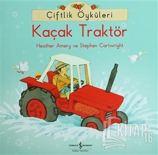 Çiftlik Öyküleri - Kaçak Traktör - Kitap16