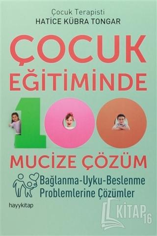 Çocuk Eğitiminde 100 Mucize Çözüm - Kitap16
