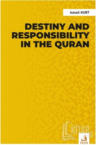 Destiny and Responsibility in the Quran - Kitap16