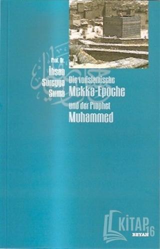 Die Vorislamische Mekka-Epoche und der Prophet Muhammed - Kitap16