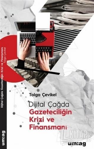 Dijital Çağda Gazeteciliğin Krizi ve Finansmanı - Kitap16