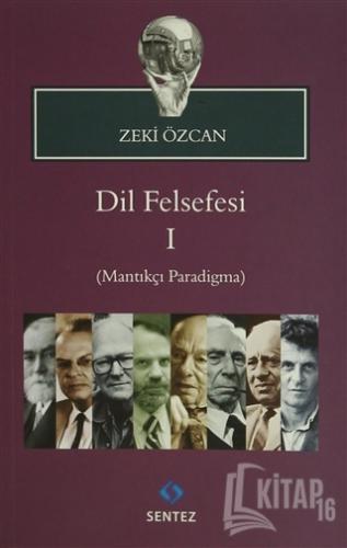 Dil Felsefesi 1 - (Mantıkçı Paradigma) - Kitap16
