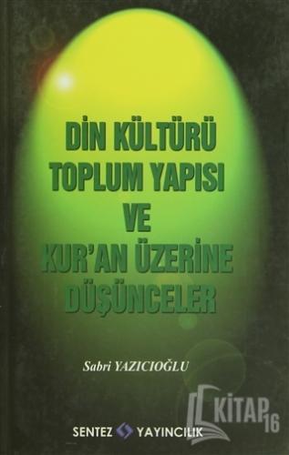 Din KültürüToplum Yapısı ve Kur'an Üzerine Düşünceler - Kitap16