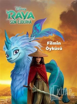 Disney Raya ve Son Ejderha - Filmin Öyküsü - Kitap16