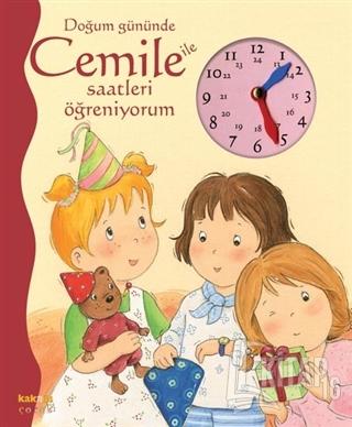 Doğum Gününde Cemile ile Saatleri Öğreniyorum (Ciltli) - Kitap16