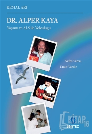 Dr. Alper Kaya Yaşamı ve ALS ile Yolculuğu - Kitap16