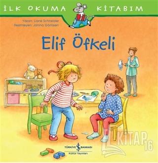 Elif Öfkeli - İlk Okuma Kitabım - Kitap16