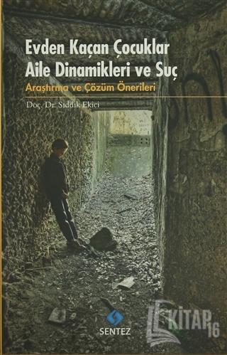 Evden Kaçan Çocuklar Aile Dinamikleri ve Suç - Kitap16