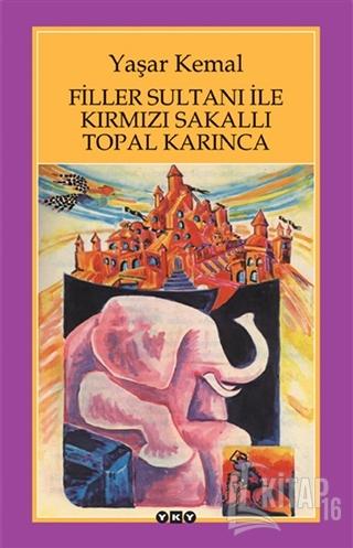 Filler Sultanı ile Kırmızı Sakallı Topal Karınca - Kitap16