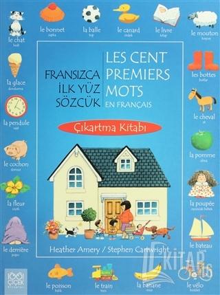 Fransızca İlk Yüz Sözcük / Les Cent Premiers Mots En Français (Çıkartm