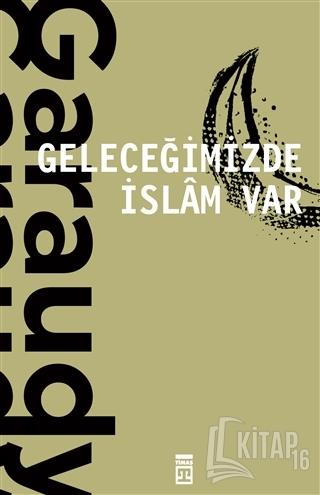 Geleceğimizde İslam Var - Kitap16