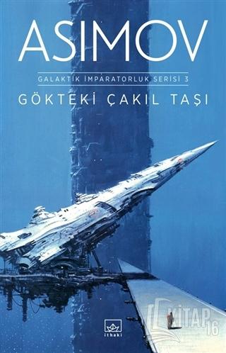 Gökteki Çakıl Taşı - Galaktik İmparatorluk Serisi 3 - Kitap16