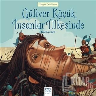 Güliver Küçük İnsanlar Ülkesinde - Dünyaca Ünlü Eserler - Kitap16
