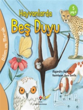 Hayvanlarda Beş Duyu - Bilim ve Merak - Kitap16