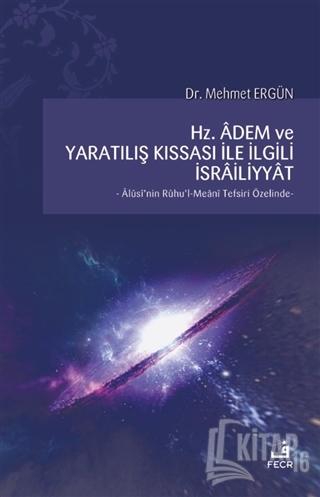 Hz. Adem ve Yaratılış Kıssası ile İlgili İsrailiyyat - Kitap16