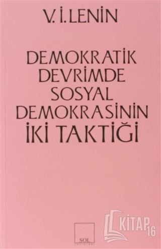 İki Taktik Demokratik Devrimde Sosyal Demokrasinin İki Taktiği - Kitap