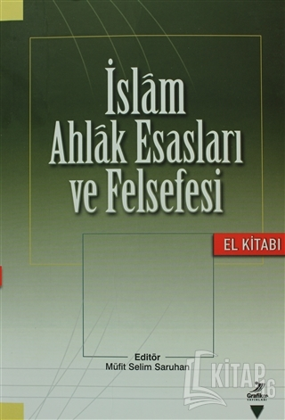 İslam Ahlak Esasları ve Felsefesi - Kitap16