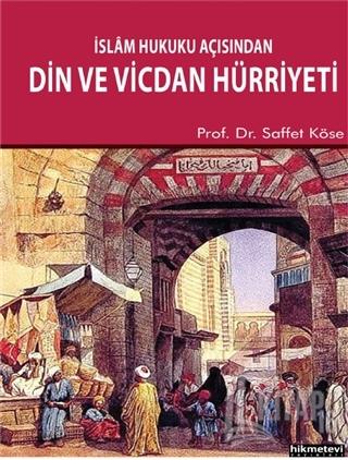 İslam Hukuku Açısından Din ve Vicdan Hürriyeti - Kitap16