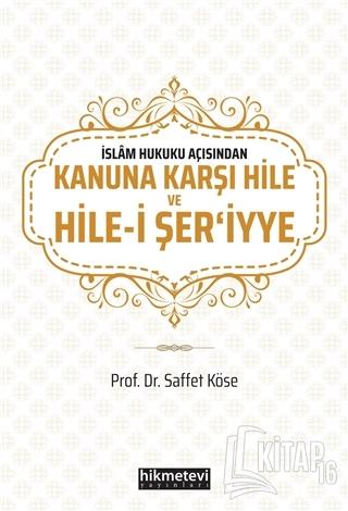 İslam Hukuku Açısından Kanuna Karşı Hile ve Hile-i Şer'iyye - Kitap16