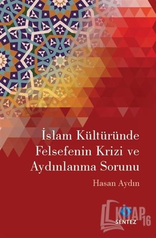 İslam Kültüründe Felsefenin Krizi ve Aydınlanma Sorunu - Kitap16