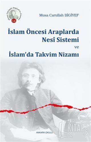 İslam Öncesi Araplarda Nesi Sistemi ve İslam'da Takvim Nizamı - Kitap1