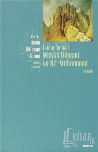 İslam Öncesi Mekke Dönemi ve Hz. Muhammed - Kitap16