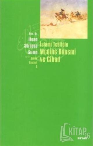 İslami Tebliğin Medine Dönemi ve Cihad - Kitap16