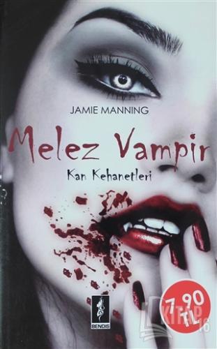 Kan Kehanetleri 1 - Melez Vampir - Kitap16